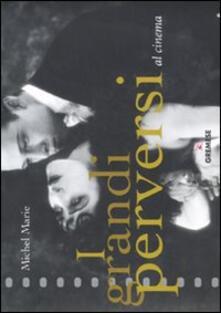 I grandi perversi al cinema. Ediz. illustrata.pdf