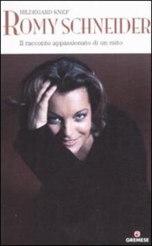 Romy Schneider. Il racconto appassionato di un mito - Hildegard Knef - copertina