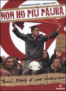 Non ho più paura. Tunisi. Diario di una rivoluzione - Francesca Russo,Simone Santi - copertina