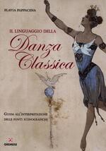 Il linguaggio della danza classica. Guida all'interpretazione delle fonti iconografiche