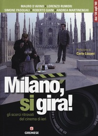 Milano, si gira! Gli scorci ritrovati del cinema di ieri