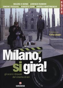Milano, si gira! Gli scorci ritrovati del cinema di ieri.pdf