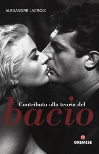Libro Contributo alla teoria del bacio Alexandre Lacroix
