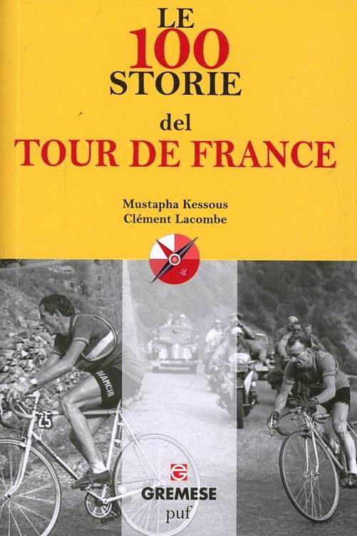 Le 100 storie del Tour de F...