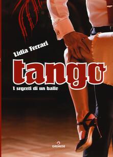 Ristorantezintonio.it Tango. I segreti di un ballo. Ediz. illustrata Image