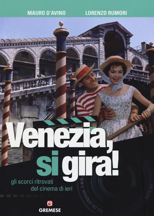 Venezia, si gira! Gli scorc...