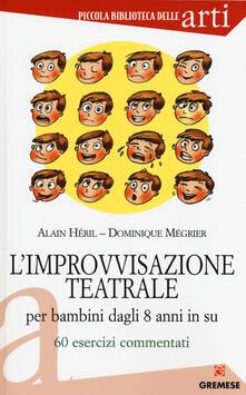 L improvvisazione teatrale per bambini dagli 8 anni in su. 60 esercizi commentati.pdf