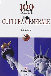 I 100 miti della cultura generale