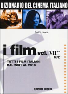 Squillogame.it Dizionario del cinema italiano. I film. Vol. 7\2: Tutti i film italiani dal 2001 al 2010. M-Z. Image