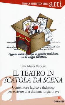 Il teatro in scatola da scena. Contenitore ludico e didattico per scrivere una drammaturgia breve.pdf