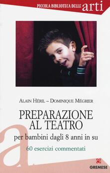 Radiospeed.it Preparazione al teatro per bambini dagli 8 anni in su. 60 esrcizi commentati. Vol. 1 Image