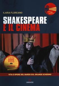 Shakespeare e il cinema. Vita e opere del Bardo sul grande schermo