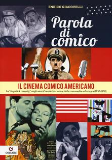 Listadelpopolo.it Parola di comico. Il cinema comico americano. La «slapstick comedy» negli anni d'oro dei cartoon e della commedia sofisticata (1930-1950). Vol. 3 Image