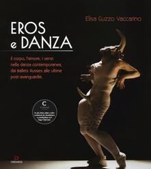 Eros e danza. Il corpo, lamore, i sensi nella danza contemporanea, dai Ballets Russes alle ultime post-avanguardie.pdf