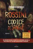 Libro Rossini. Codice di sangue Enrico Stinchelli