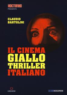 Il cinema giallo-thriller italiano - Claudio Bartolini - copertina