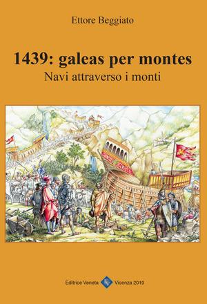 1439: galeas per montes. Navi attraverso i monti