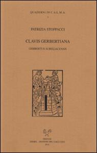 Clavis gerbertiana. Gerbertus aureliacensis