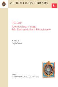 Statue. Rituali, scienza e magia dalla tarda antichità al rinascimento