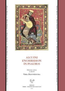 Alcuini enchiridion in Psalmos. Ediz. critica