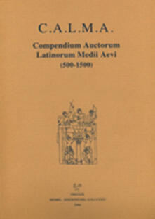 Festivalshakespeare.it C.A.L.M.A. Compendium auctorum latinorum Medii Aevi (2017). Vol. 5\6: Hermannus Tornacensis abbas - Hermolaus barbarus iunior. Elenchus abbreviationum. Indices. Image