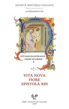 Atti degli incontri sulle opere di Dante. Vol. 1: Vita nova, Fiore, Epistola XIII. - copertina