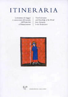 Parcoarenas.it Itineraria. Travel accounts and knowledge of the world from Antiquity to the Renaissance (2019). Vol. 18 Image