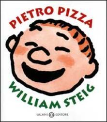 Pietro Pizza. Ediz. illustrata - William Steig - copertina