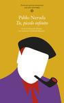 TU, PICCOLO INFINITO. POESIE PER GIOVANI INNAMORATI. TESTO SPAGNOLO A FRONTE di Pablo Neruda
