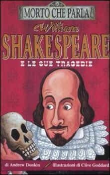 Equilibrifestival.it William Shakespeare e le sue tragedie. Ediz. illustrata Image