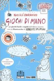 Giochi di mano. 52 giochi facili e rapidi dellAlbero Azzurro con 21 filastrocche di Roberto Piumini.pdf