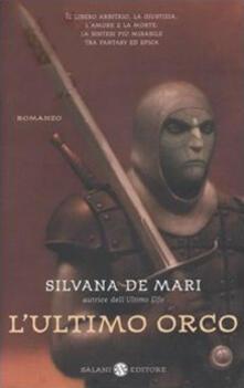 L' ultimo orco - Silvana De Mari - copertina