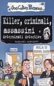 Killer, criminali, assassini e determinati detective