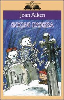 Sogni d'ossa - Joan Aiken - copertina