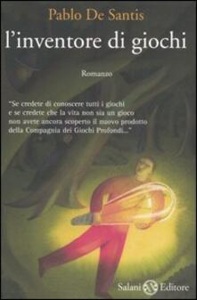 L' inventore di giochi - Pablo De Santis - copertina