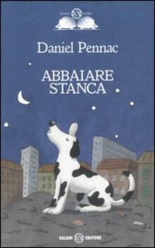 Abbaiare stanca - Daniel Pennac - copertina