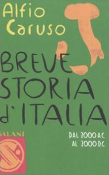 Breve storia d'Italia. Dal 2000 a.C. al 2000 d.C. - Alfio Caruso - copertina