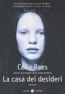 La casa dei desideri - Celia Rees - copertina