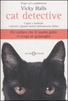 Antondemarirreguera.es Cat detective. Capire e risolvere i piccoli e grandi misteri dell'universo felino Image
