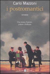 I I postromantici - Mazzoni Carlo - wuz.it