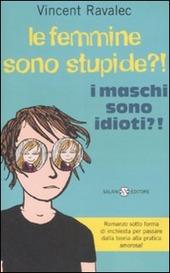 Le femmine sono stupide. I maschi sono idioti di V. Ravalec.