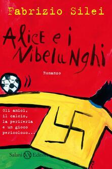 Alice e i nibelunghi - Fabrizio Silei - copertina