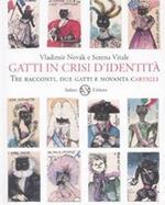 Gatti in crisi d'identità. Tre racconti, due gatti e novanta cartigli
