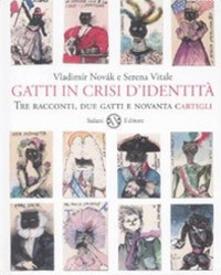 Ipabsantonioabatetrino.it Gatti in crisi d'identità. Tre racconti, due gatti e novanta cartigli Image
