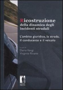 Daddyswing.es Ricostruzione della dinamica degli incidenti stradali. L'ambito giuridico, la strada, il conducente e il veicolo Image