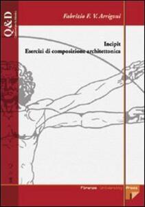 Incipit. Esercizi di composizione architettonica