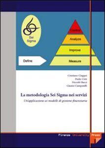 La metodologia Sei Sigma nei servizi: un'applicazione ai modelli di gestione finanziaria