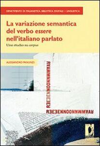 La Variazione semantica del verbo «essere» nell'italiano parlato. Uno studio su «corpus»