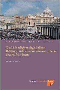 Qual è la religione degli italiani? Religioni civili, mondo cattolico, ateismo devoto, fede laicità