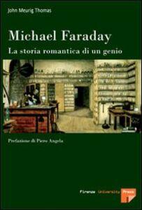 Michael Faraday. La storia romantica di un genio